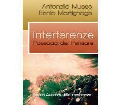 : Interferenze. Paesaggi del pensare  di Antonello Musso, Ennio Martignago  -ER