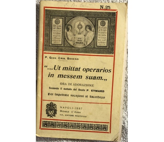 ... Ut mittat operarios in messem suam... di P. Giov. Cris. Bovenzi,  1937,  Tip