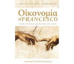Οἰκονομία di Francesco. A path to the human and fraternity of the economy, 2021