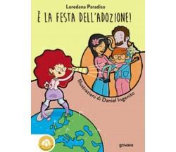 È la festa dell'adozione - Loredana Paradiso, D. Ingenito,  2018,  Goware