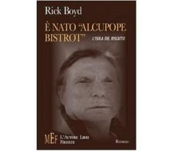 È nato «Alcupope Bistrot» - Rick Boyd,  2007,  L'Autore Libri Firenze