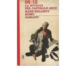 08/15 LA RIVOLTA DEL CAPORALE ASCH - HANS H. KIRST - GARZANTI