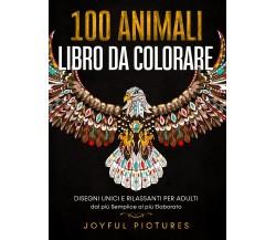 100 Animali - Libro da Colorare, Joyful Pictures (autore),  2021,  Youcanprint