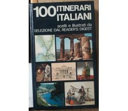 100 Itinerari Italiani - AA.VV. - Selezione dal Reader's Digest,1980 - R