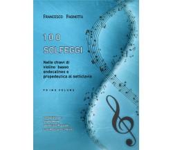 100 Solfeggi nelle chiavi di violino, basso, endecalineo e propedeutica al setti