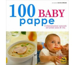 100 baby pappe. L'alimentazione naturale nel primo anno di vita di S. Strozzi,