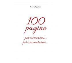 100 pagine per ritrovarmi per raccontarmi di Roberto Argentero,  2019,  Youcanpr