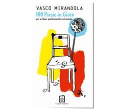 100 poesie in gioco. Per so/stare poeticamente nel mondo di Vasco Mirandola,  20