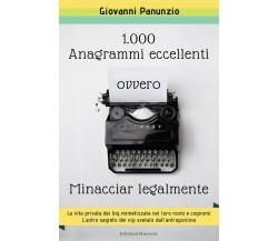 1.000 anagrammi eccellenti, ovvero minacciar legalmente - Giovanni Panunzio - P