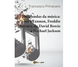 1000 lendas da música: John Lennon, Freddie Mercury, de David Bowie a... - ER
