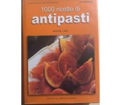 1000 ricette di antipasti di Emilia Valli, 2004, Newton Compton Editori