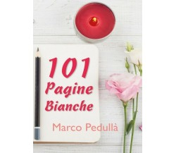 101 Pagine Bianche di Marco Pedullà,  2017,  Youcanprint