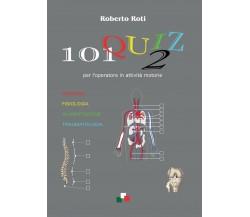 101 quiz 2 per l'operatore in attività motorie, Roberto Roti,  2016,  Youcanpri.