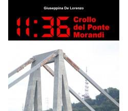 11:36 Crollo del Ponte Morandi di Giuseppina De Lorenzo,  2021,  Youcanprint
