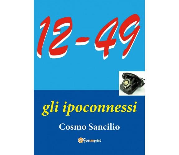 """""""12-49"""" Gli ipoconnessi"""" di Cosmo Sancilio,  2020,  Youcanprint"""