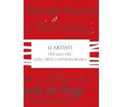 12 Artisti per giocare con l'Arte Contemporanea - Carol Therese,  2019