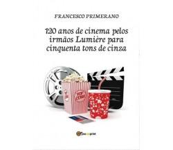 120 anos de cinema pelos irmãos Lumière para cinquenta tons de cinza- ER