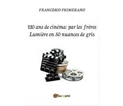 120 ans de cinéma: par les frères Lumière en 50 nuances de gris - ER