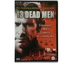 13 Dead Men - Art Camacho - Enrico Pinocci - 2003 - DVD - G