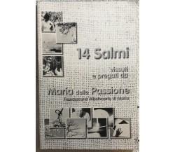 14 Salmi vissuti e pregati da Maria della Passione di Maria Della Passione,  200
