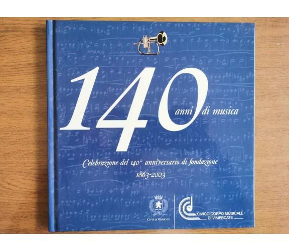 140 anni di musica - AA. VV. - Corpo musicale di Vimercate - 2003 - AR