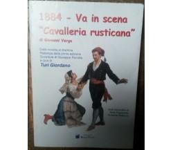 1884 Va in scena Cavalleria rusticana - Giovanni Verga - Sicilia Teatro,2004 - R
