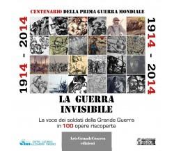 1914-2014. La guerra invisibile di Dario Malini,  2020,  Youcanprint