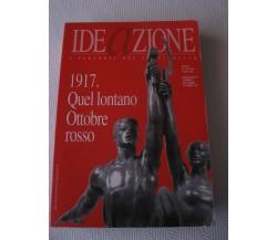 1917 QUEL LONTANO OTTOBRE ROSSO - RIVISTA IDEAZIONE I PERCORSI DEL CAMBIAMENTO