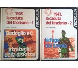 1943, la caduta del fascismo Volume 1 e 2 - Pavoloni (Fabbri 1973) Ca
