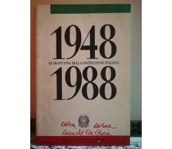 1948 - 1988 Quarant'anni della costituzione Italiana di A.a.v.v,  1948,-F