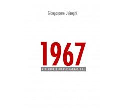 1967 di Giangaspare Uslenghi,  2021,  Youcanprint