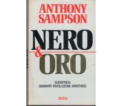 1988: ANTHONY SAMPSON - NERO & ORO -APARTHEID,SUD AFRICA- PRIMA EDIZIONE RIZZOLI
