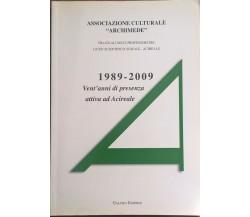 1989-2009: Vent'anni di presenza attiva ad Acireale (Galatea) Ca