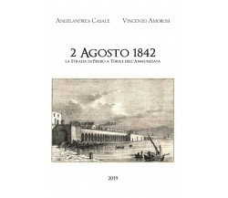 2 Agosto 1842. La strada di ferro a Torre dell'Annunziata - Casale, Amorosi