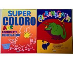 2 voll. Crescere Edizioni: Super Coloro / Colorandosauri - 2011 - L