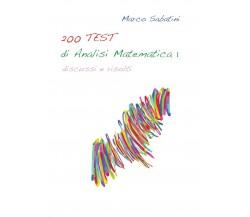 200 TEST di Analisi Matematica 1 di Marco Sabatini,  2016,  Youcanprint