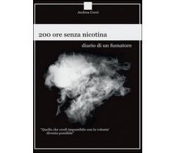 200 ore senza nicotina. Diario di un fumatore, Andrea Corsi,  2016,  Youcanprint
