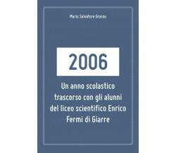 2006: un anno scolastico trascorso con gli alunni del liceo scientifico... - ER