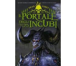 2008: DEAN LOREY - IL PORTALE DEGLI INCUBI - MONDADORI - PRIMA EDIZIONE