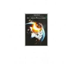 2012: Odissea sulla Terra  -Rosati,catanzani,  2013,  Youcanprint