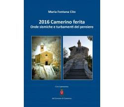 2016 Camerino ferita. Onde sismiche e turbamenti del pensiero di Maria Fontana C