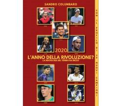 2020 L'anno della rivoluzione? - Sandro Columbaro,  Youcanprint