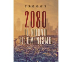2080 - Il nuovo Illuminismo di Stefano Boaretto,  2019,  Youcanprint