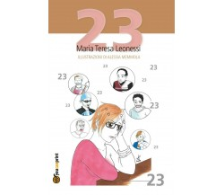 23 di Maria Teresa Leonessi, A. Memmola,  2018,  Youcanprint
