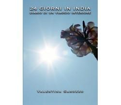 24 giorni in India. Diario di un viaggio interiore di Valentina Garozzo,  2016