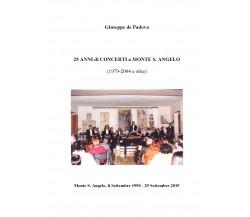 25 anni di concerti a Monte S.Angelo (1979-2004 e oltre) di Giuseppe De Padova,