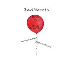 2.This Is Me, This Is GiosuWMJ - Sensazioni&Sentimenti Biography Of Myself  - ER