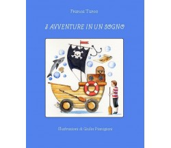 3 avventure in un sogno di Franca Turco, G. Pianigiani,  2019,  Youcanprint