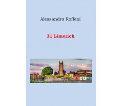 31 Limerick di Alessandro Roffeni,  2019,  Youcanprint