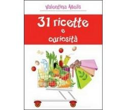 31 ricette e curiosità  di Valentina Melis,  2013,  Youcanprint